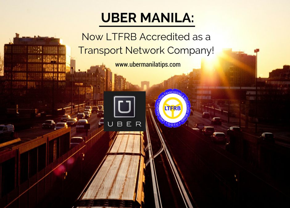 Uber Manila NOW LTFRB Accredited as a TNC!
