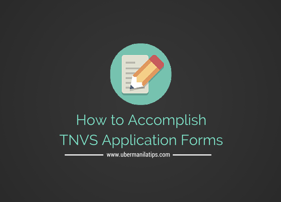 How To Accomplish Forms for TNVS Requirements
