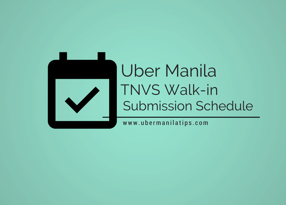 Uber Manila TNVS Submission Schedule