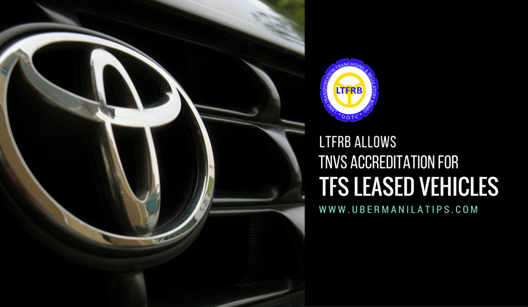 LTFRB allows TNVS Accreditation for leased vehicles in Uber