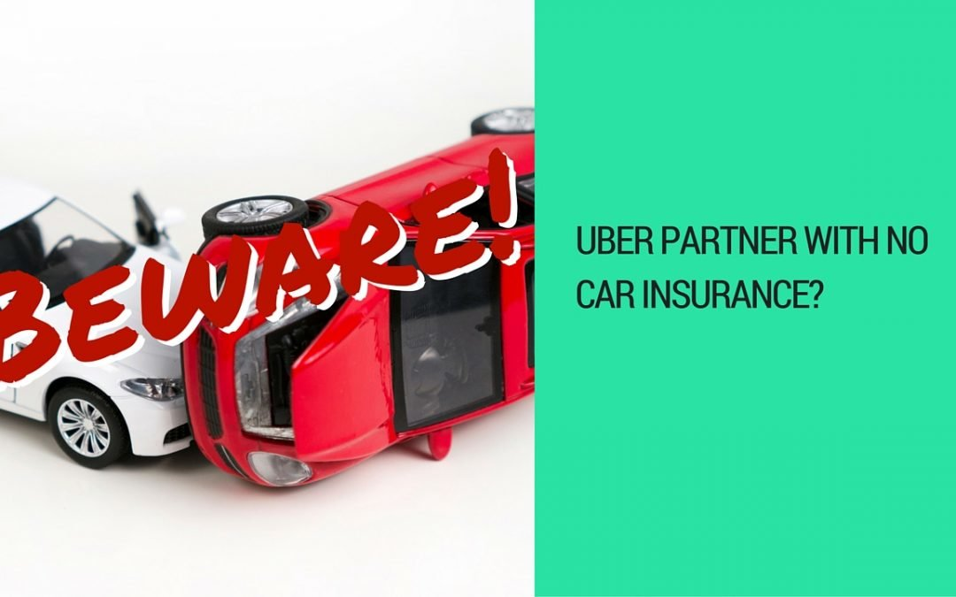 Uber Partner With No Car Insurance? Beware…